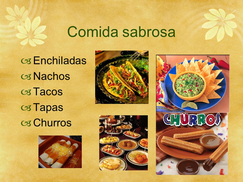 Comida sabrosa  Enchiladas  Nachos  Tacos  Tapas  Churros