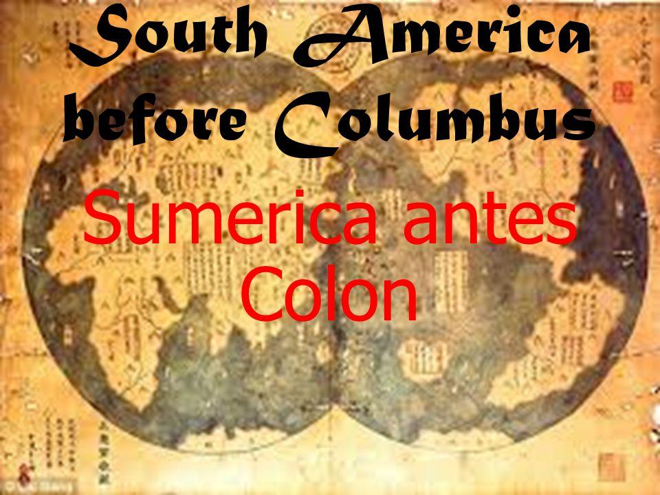 South America before Columbus Sumerica antes Colon