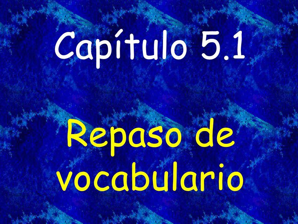 Capítulo 5.1 Repaso de vocabulario
