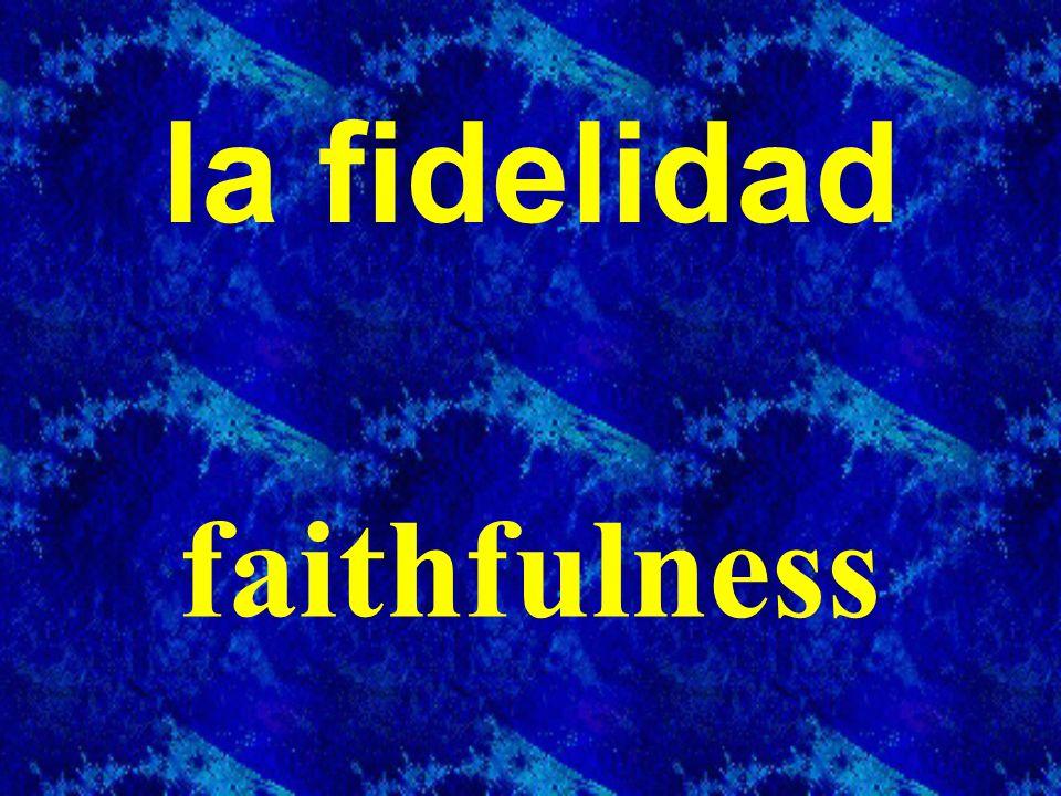 la fidelidad faithfulness