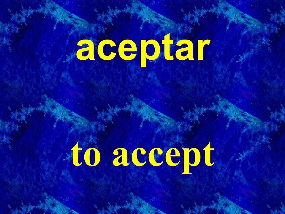 aceptar to accept