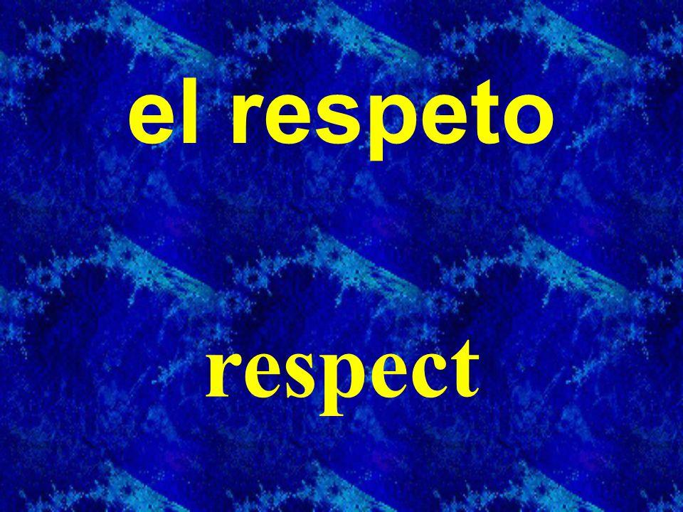 el respeto respect