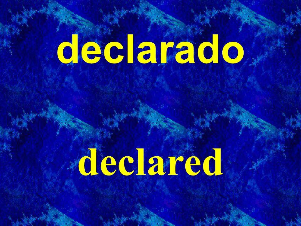declarado declared