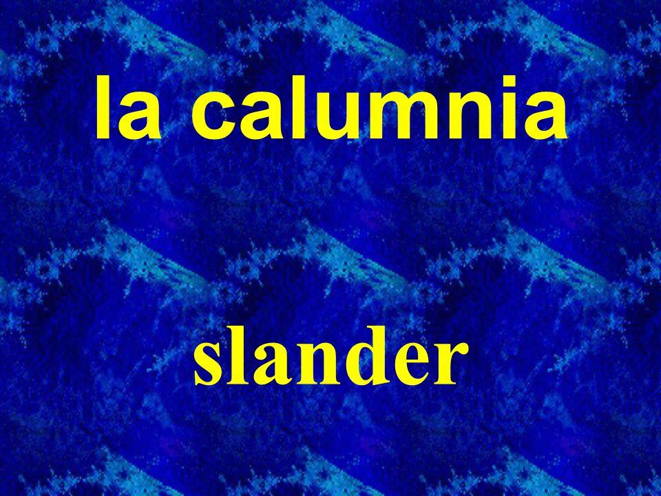 la calumnia slander