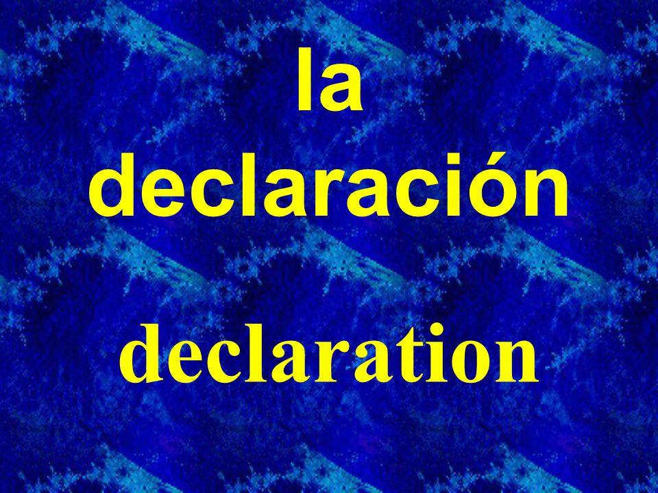 la declaración declaration