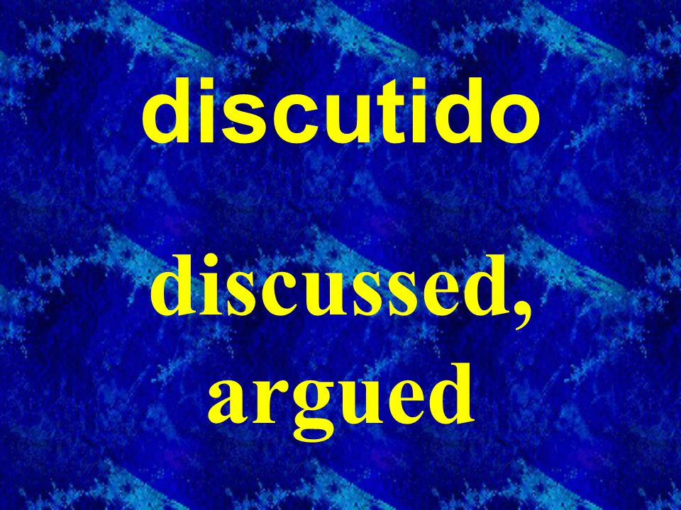 discutido discussed, argued