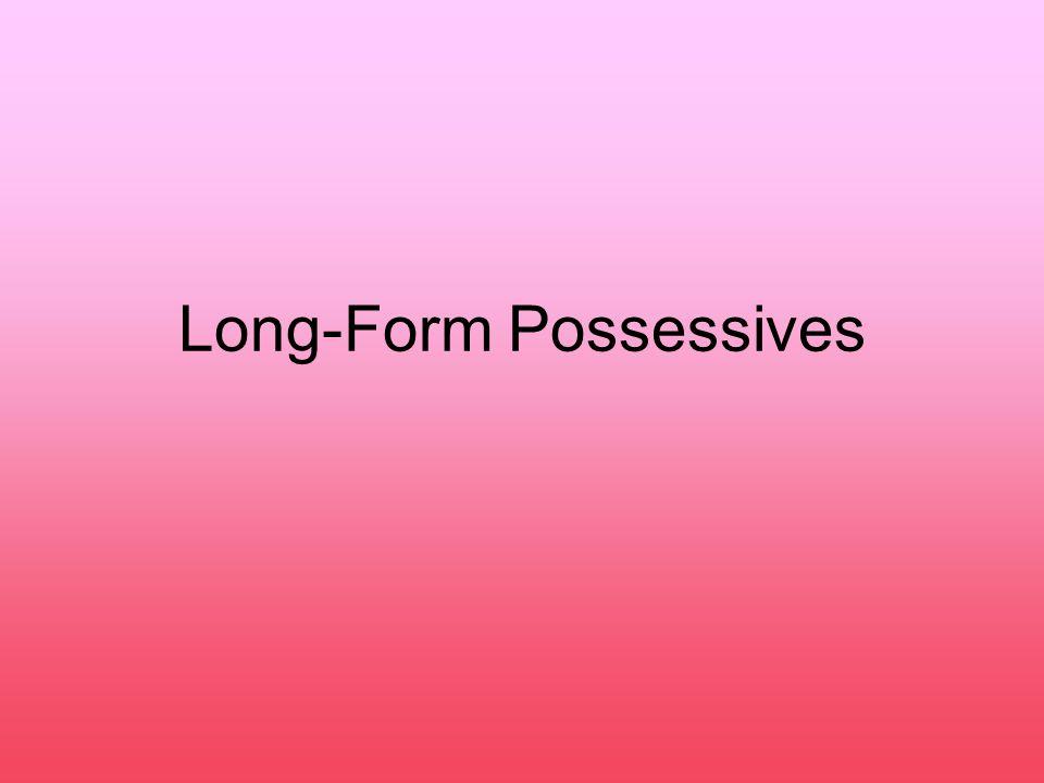 Long-Form Possessives