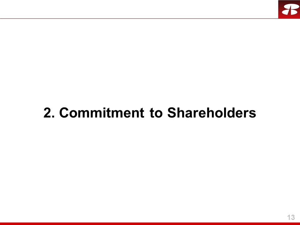 13 2. Commitment to Shareholders