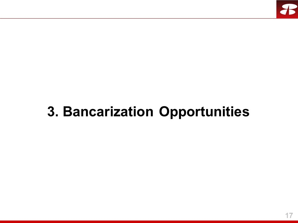 17 3. Bancarization Opportunities