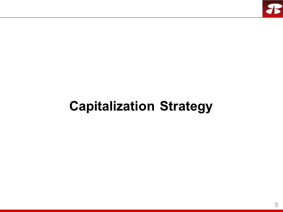 9 Capitalization Strategy