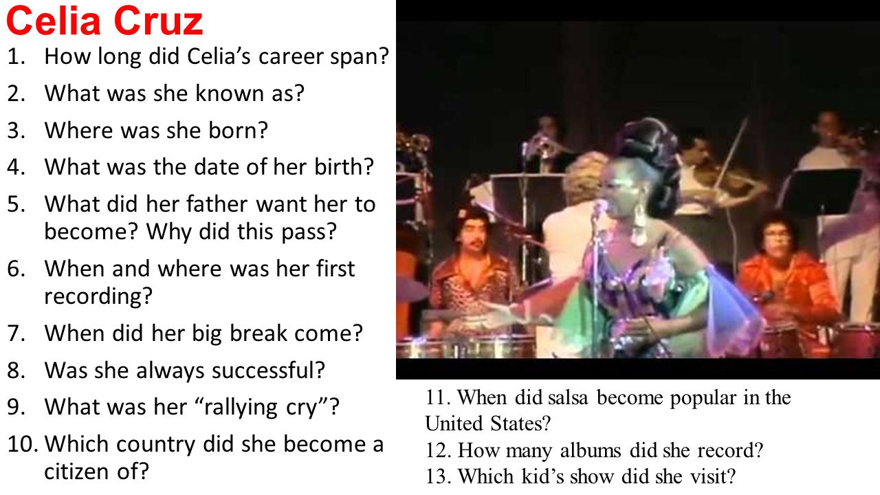 Celia Cruz 1.How long did Celia's career span. 2.What was she known as.