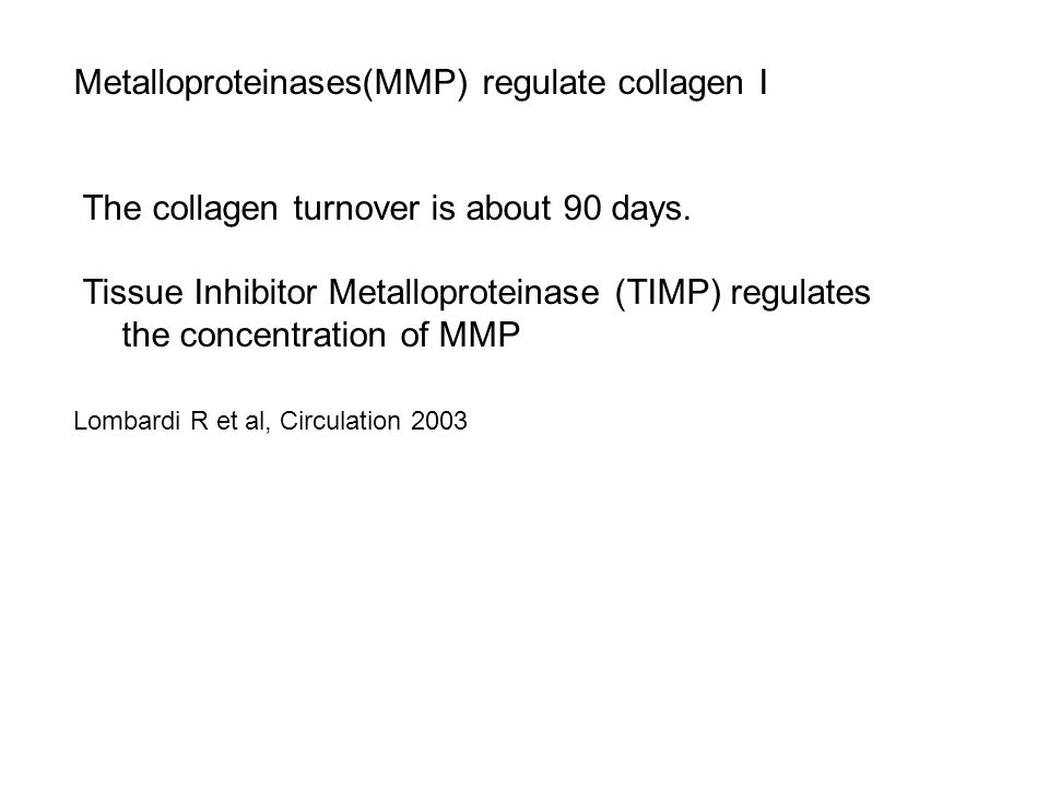 Metalloproteinases(MMP) regulate collagen I concentration in extra cellular matrix. The collagen turnover is about 90 days. Tissue Inhibitor Metallopr