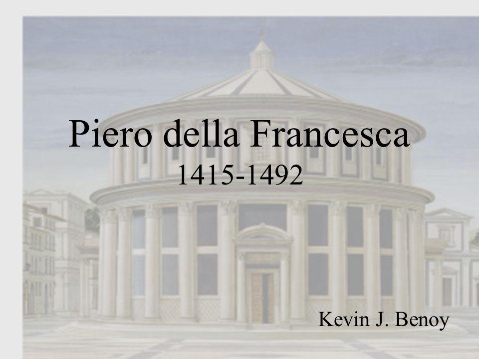 Piero della Francesca 1415-1492 Kevin J. Benoy