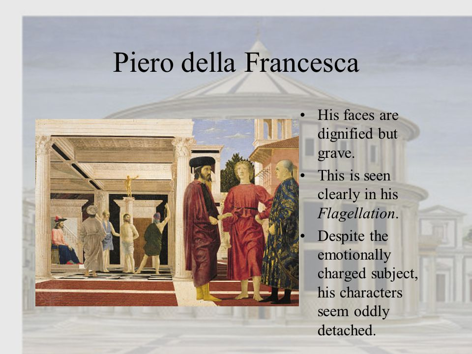 Piero della Francesca His portraits all appear grave.