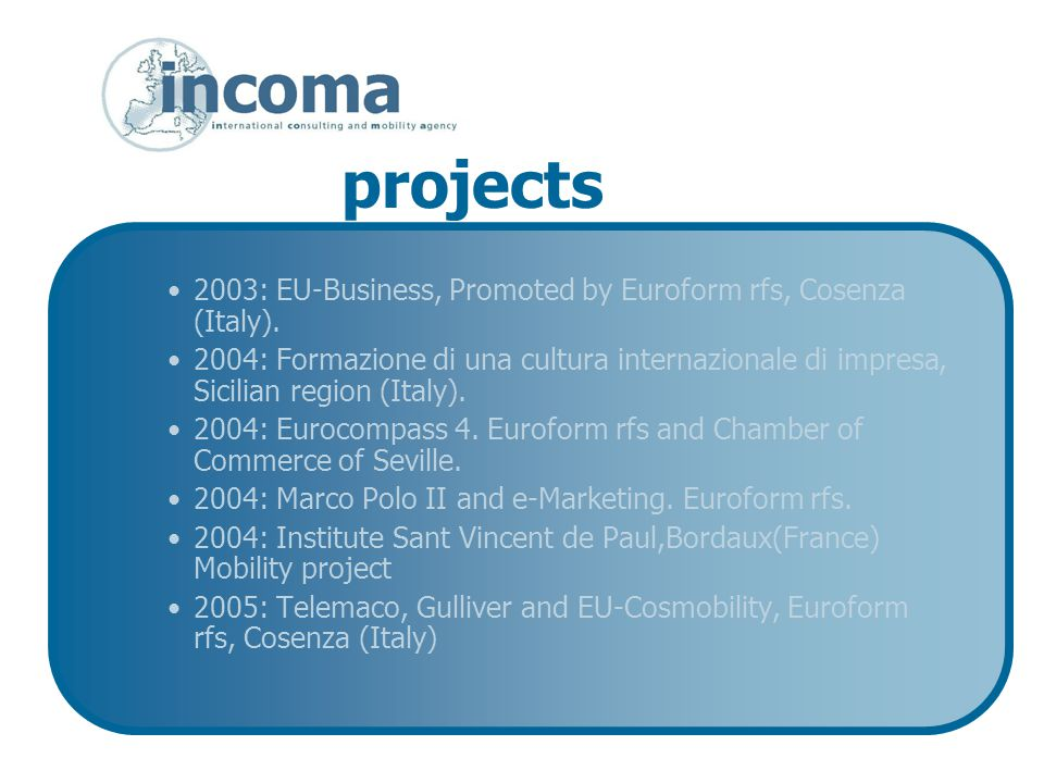 projects 2003: EU-Business, Promoted by Euroform rfs, Cosenza (Italy).