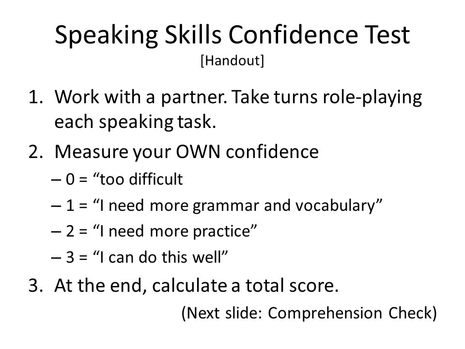 Speaking Skills Confidence Test [Handout] 1.Work with a partner.