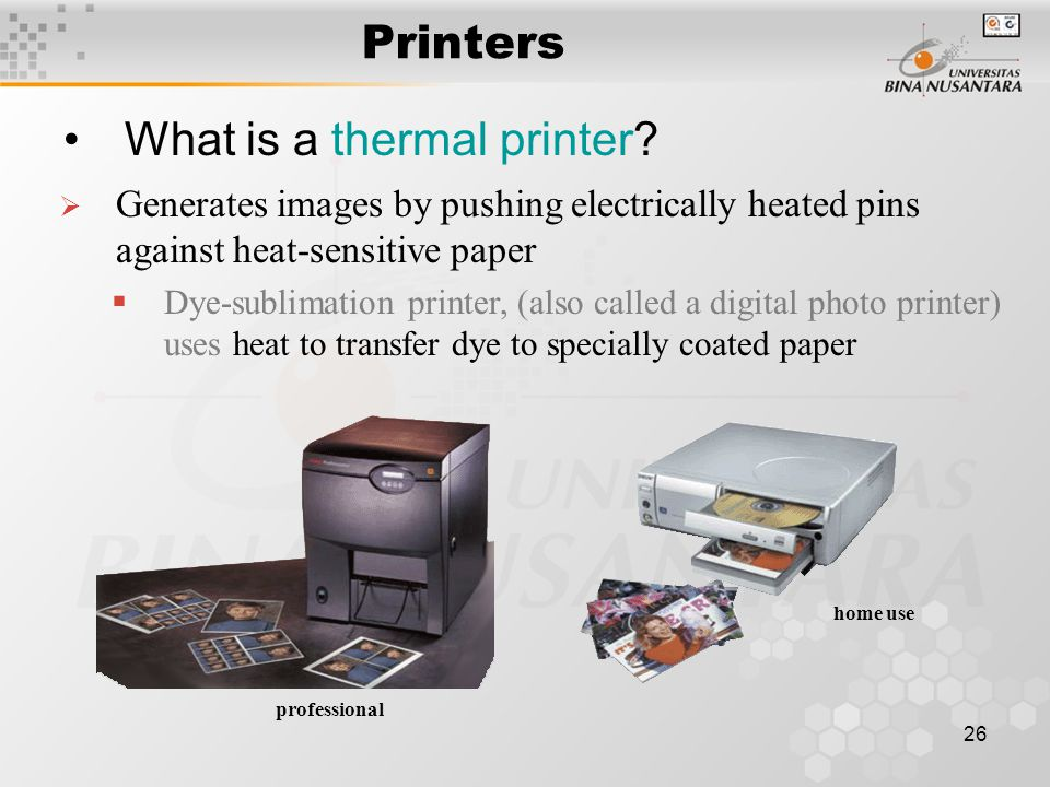 26 Printers What is a thermal printer.