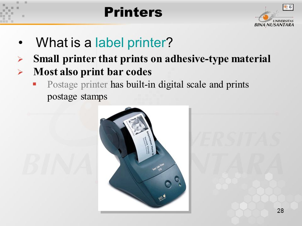 28 Printers What is a label printer.