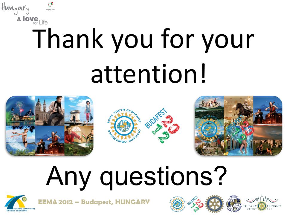 Thank you for your attention! Any questions EEMA 2012 – Budapest, HUNGARY