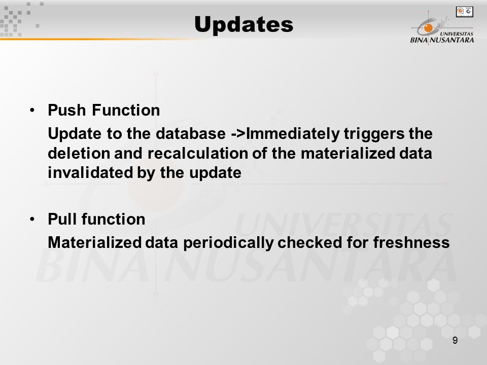 9 Updates Push Function Update to the database ->Immediately triggers the deletion and recalculation of the materialized data invalidated by the updat
