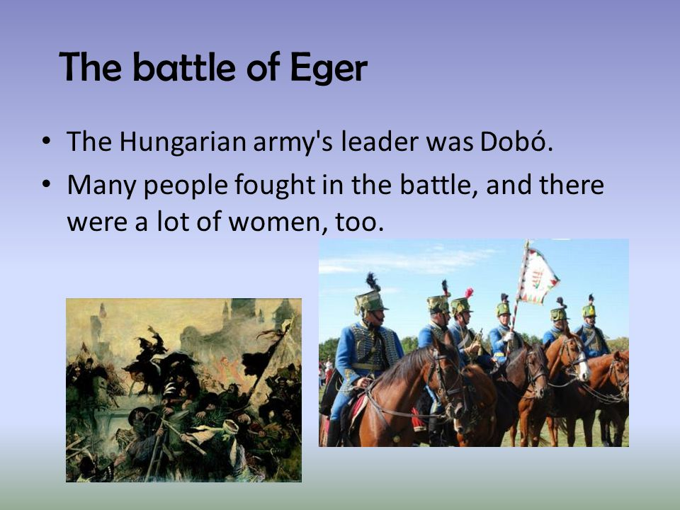 The Hungarian army s leader was Dobó.