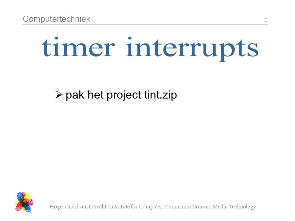 Computertechniek Hogeschool van Utrecht / Institute for Computer, Communication and Media Technology 1  pak het project tint.zip