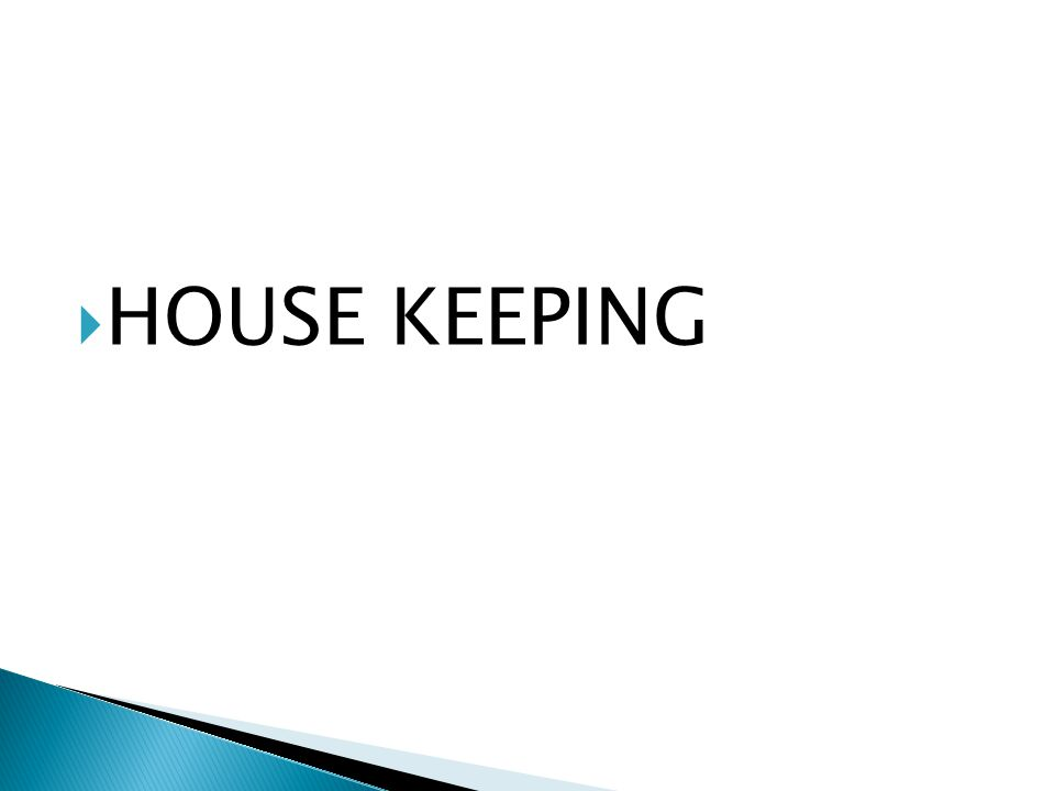  HOUSE KEEPING
