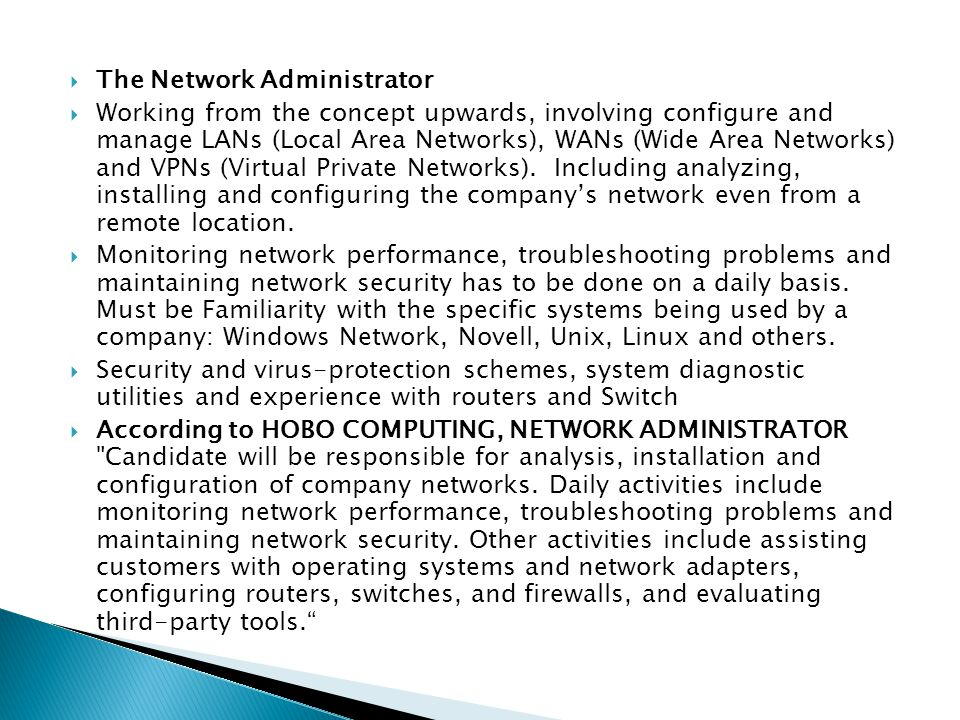  A Network Technician  Focus on the setup, troubleshooting, and repair of specific hardware and software products.