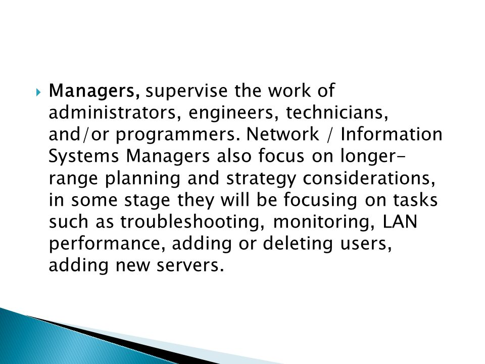  Managers, supervise the work of administrators, engineers, technicians, and/or programmers.