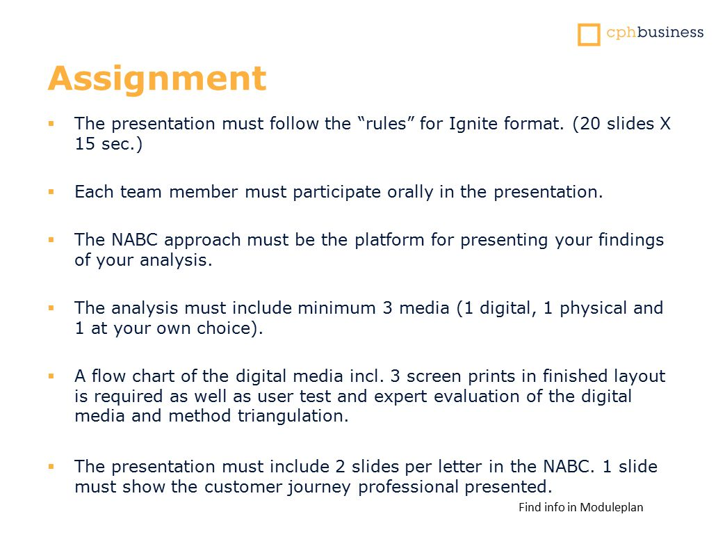 Assignment  The presentation must follow the rules for Ignite format.