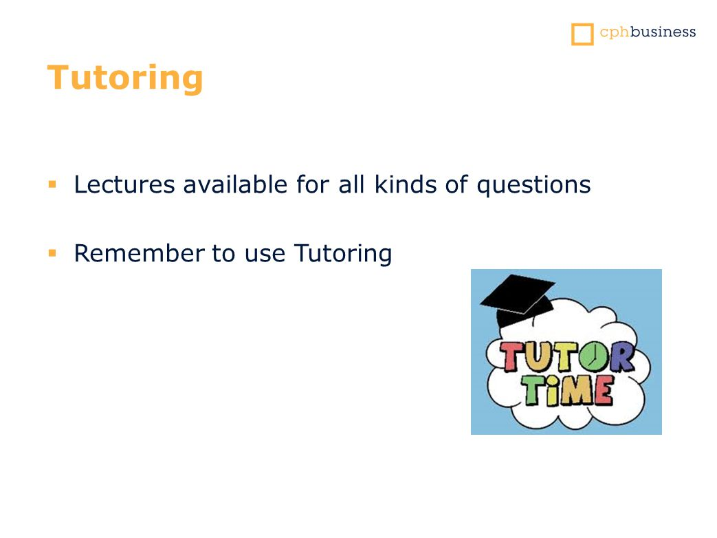 Tutoring  Lectures available for all kinds of questions  Remember to use Tutoring