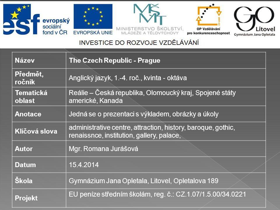 NázevThe Czech Republic - Prague Předmět, ročník Anglický jazyk, 1.-4.