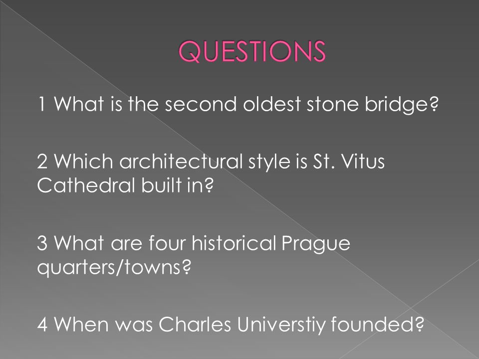 1 What is the second oldest stone bridge. 2 Which architectural style is St.