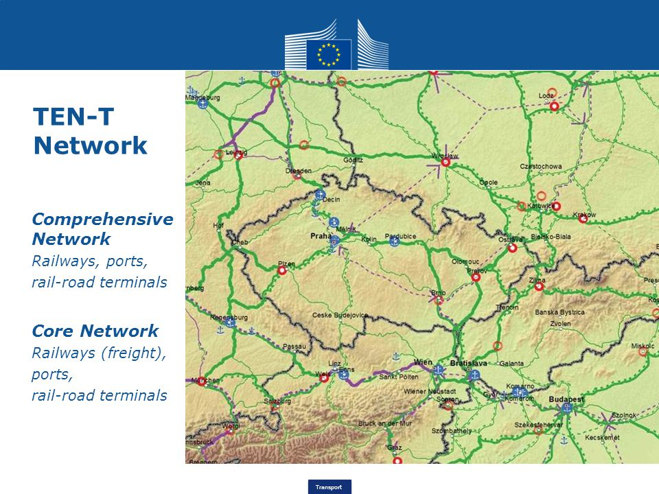 Transport TEN-T Network Comprehensive Network Railways, ports, rail-road terminals Core Network Railways (freight), ports, rail-road terminals