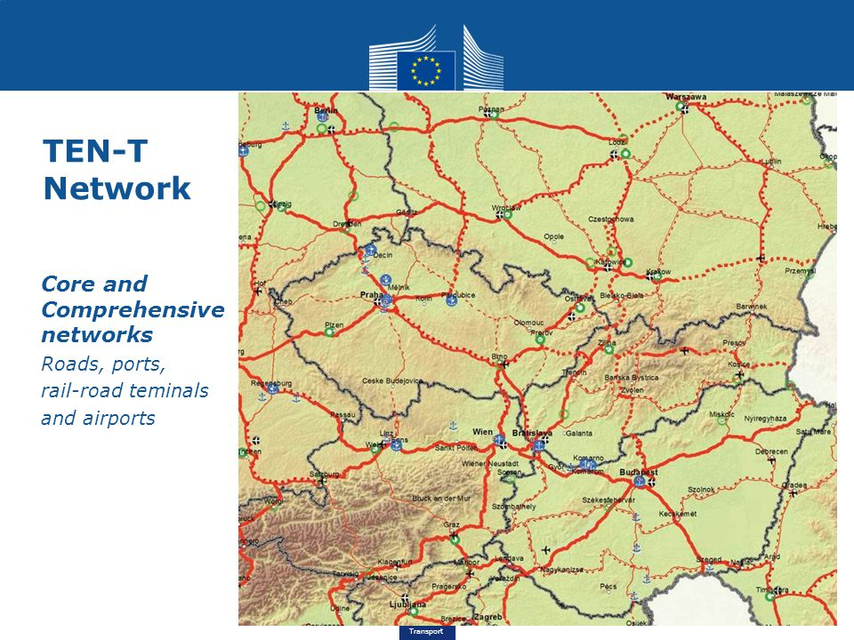 Transport TEN-T Network Core and Comprehensive networks Roads, ports, rail-road teminals and airports