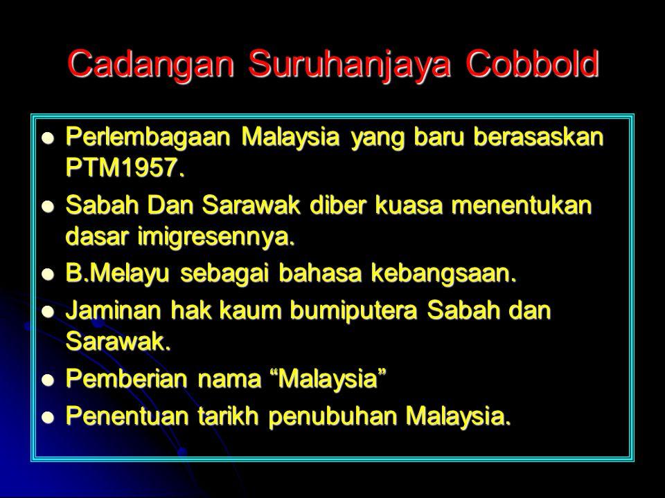 Cadangan Suruhanjaya Cobbold Perlembagaan Malaysia yang baru berasaskan PTM1957. Perlembagaan Malaysia yang baru berasaskan PTM1957. Sabah Dan Sarawak