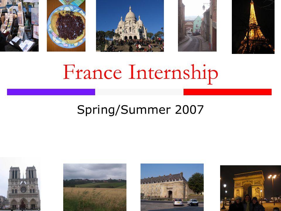 France Internship Spring/Summer 2007