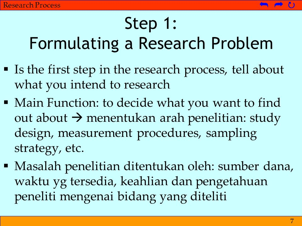 © Metpenstat I - FPsiUI Langkah-langkah Penelitian   Research Process   8 Step 1: Find a Research Idea: select a topic and find a hypothesis  Typically involves two parts: ○ Selecting a general topic area ○ Reviewing the literature in that area to find a specific research question or hypothesis Gravetter & Forzano