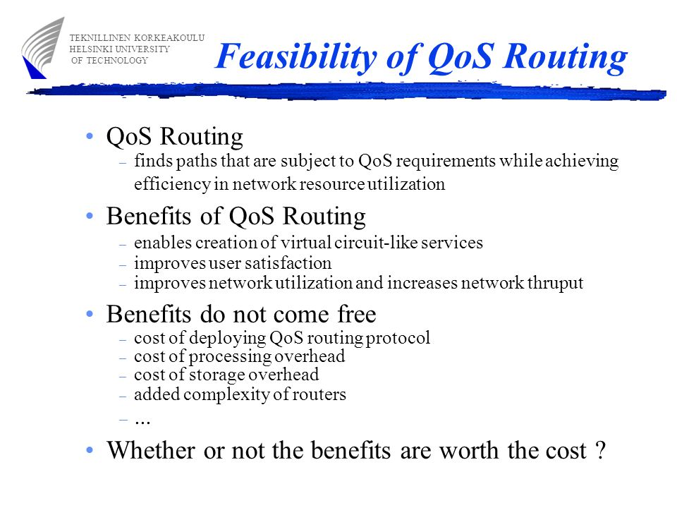 QoS Routing Performance QoS routing performance is usually described in terms of the utilization of network resources or the throughput achieved by network traffic.