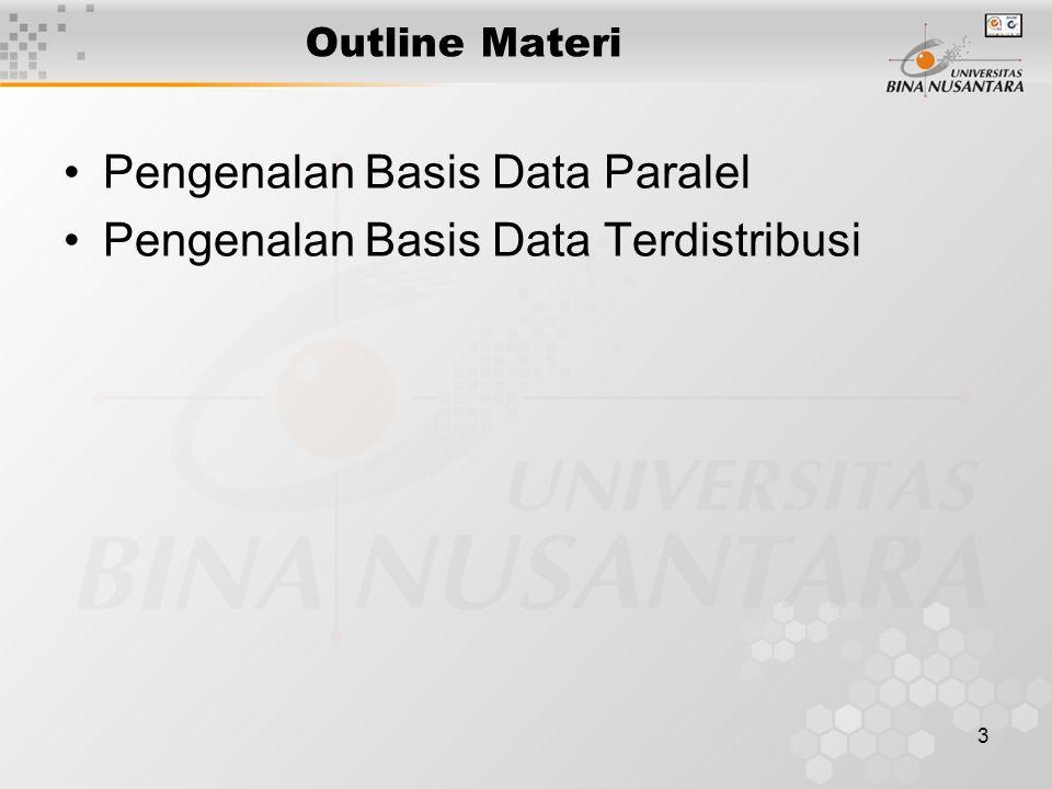 3 Outline Materi Pengenalan Basis Data Paralel Pengenalan Basis Data Terdistribusi