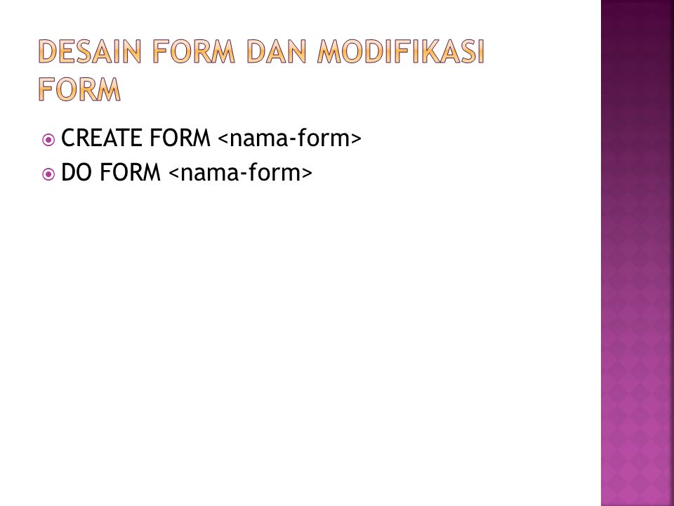  CREATE FORM  DO FORM