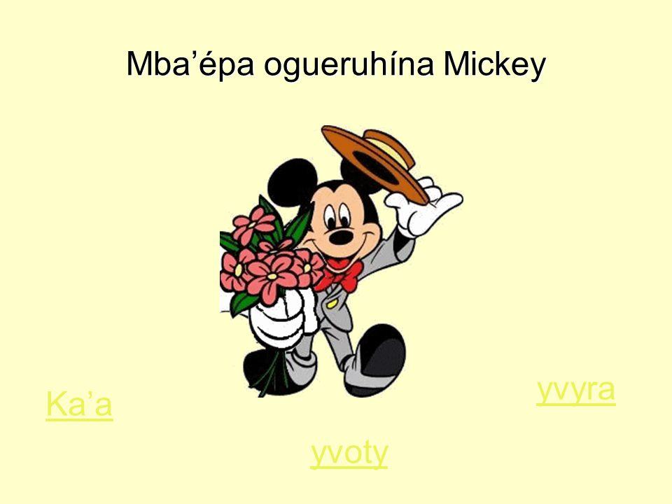 Mba'épa ogueruhína Mickey Ka'a yvoty yvyra