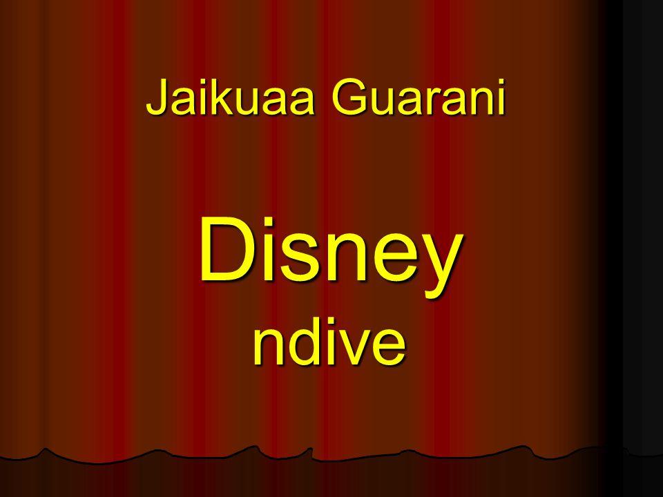 Jaikuaa Guarani Disneyndive