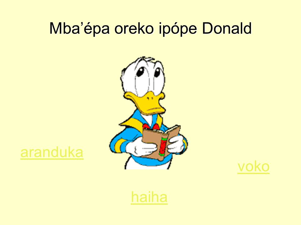 Mba'épa oreko ipópe Donald aranduka haiha voko