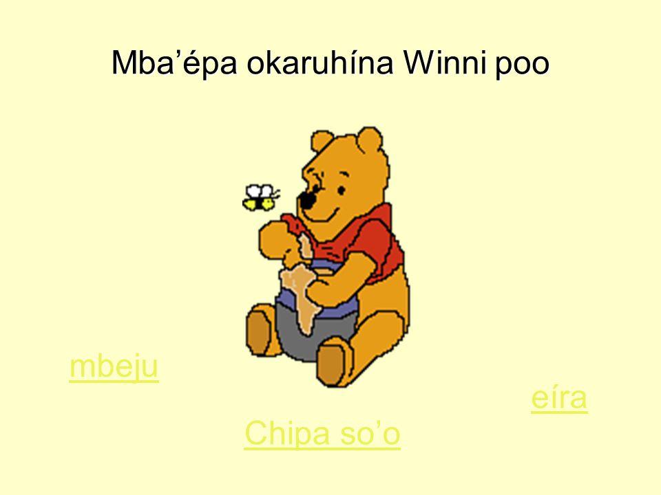 Mba'épa okaruhína Winni poo mbeju Chipa so'o eíra