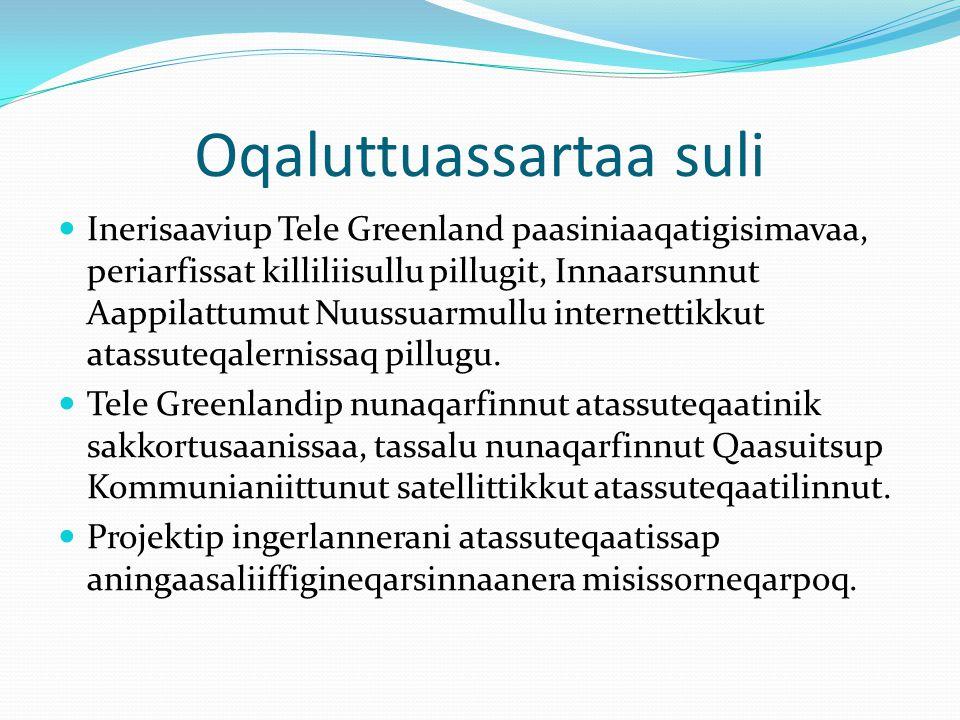 Oqaluttuassartaa suli Inerisaaviup Tele Greenland paasiniaaqatigisimavaa, periarfissat killiliisullu pillugit, Innaarsunnut Aappilattumut Nuussuarmullu internettikkut atassuteqalernissaq pillugu.