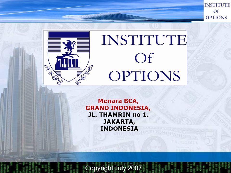 Copyright July 2007 Menara BCA, GRAND INDONESIA, JL. THAMRIN no 1. JAKARTA, INDONESIA