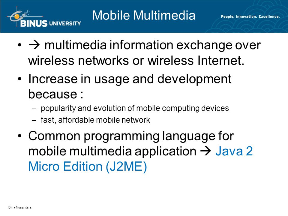 Mobile Multimedia  multimedia information exchange over wireless networks or wireless Internet.