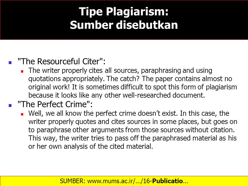 The Resourceful Citer : The writer properly cites all sources, paraphrasing and using quotations appropriately.