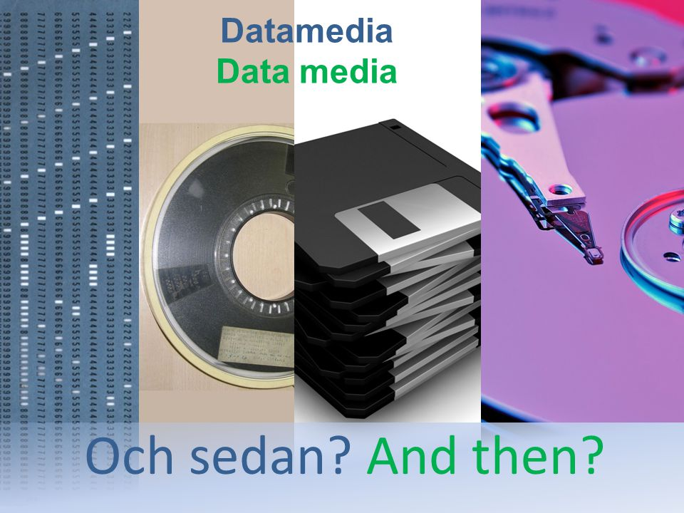 Datamedia Och sedan And then